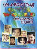 Celebrating God's World in Children's Church, Lisa Flinn and Barbara Younger, 0687055687