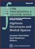 Algebraic Structures and Moduli Spaces, , 0821835688