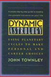 Dynamic Astrology, John Townley, 089281568X