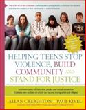 Helping Teens Stop Violence, Build Community, and Stand for Justice, Allan Creighton and Paul Kivel, 0897935683