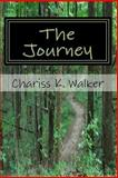 The Journey, Chariss K. Walker, 1495345688