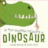 If You Happen to Have a Dinosaur, Linda Bailey, 1770495681