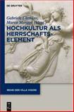 Hochkultur als Herrschaftselement : Italienischer und deutscher Adel im langen 19. Jahrhundert, Clemens, Gabriele B., 3110235684