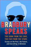 Bradbury Speaks, Ray Bradbury, 0060585684