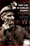 They Say in Harlan County : An Oral History, Portelli, Alessandro, 0199735689