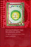 Psychotherapy and Religion in Japan : The Japanese Introspection Practice of Naikan, Ozawa-de Silva, Chikako, 0415545684