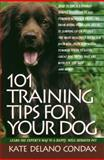 101 Training Tips for Your Dog, Kate Delano Condax, 0440505682