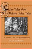 Fairy Tales from Before Fairy Tales : The Medieval Latin Past of Wonderful Lies, Ziolkowski, Jan M., 0472115685