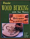 Basic Wood Burning, Sue Waters, 0887405681