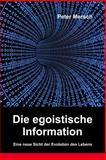 Die Egoistische Information, Peter Mersch, 1496185684