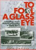 To Fool a Glass Eye, Roy M. Stanley, 1560985682