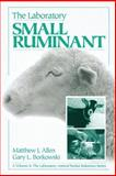 The Laboratory Small Ruminant, Borkowski, Gary L. and Allen, Matthew, 0849325684