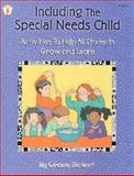 Including the Special Needs Child : Activities to Help All Students Grow and Learn, Bickert, Grace, 0865305684