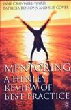 Mentoring : A Henley Review of Best Practice, Cranwell-Ward, Jane and Bossons, Patricia, 1403935688