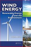 Wind Energy : Renewable Energy and the Environment, Vaughn C. Nelson, 1420075683