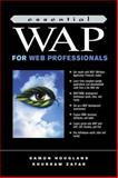 Essential Wap for Web Professionals, Hougland, Damon and Zafar, Khurram, 0130925683