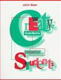 Creative Teachers, Creative Students, Baer, John, 0205195687