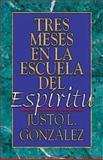 Tres Meses en la Escuela del Espiritu, Justo L. González, 0687025680