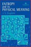 Entropy and Its Physical Meaning, Dugdale, J. S., 0748405682