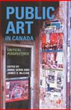 Public Art in Canada : Critical Perspectives, Gérin, Annie, 0802095682