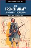 The French Army and the First World War, Elizabeth Greenhalgh, 1107605687
