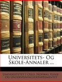 Universitets- Og Skole-Annaler, Universitetet I. Oslo, 1147685681