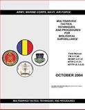 Field Manual FM 3-11. 86 MCWP 3. 37. 1C NTTP 3-11. 31 AFTTP (I) 3-2. 52 Multiservice Tactics Techniques, and Procedures for Biological Surveillance October 2004, United States Government Department of Defense, 1477595686