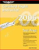Certified Flight Instructor Test Prep 2006, Federal Aviation Administration, 1560275685