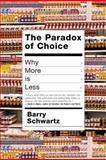 Paradox of Choice, Barry Schwartz, 0060005688