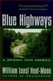 Blue Highways, William Least Heat-Moon and William Least Heat-Moon, 0395585686