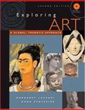 Exploring Art : A Global, Thematic, Approach, Lazzari, Margaret and Schlesier, Dona, 0534625681