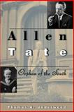 Allen Tate - Orphan of the South, Thomas A. Underwood, 0691115680