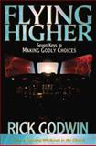 Flying Higher, Rick Godwin, 0884195686