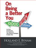 On Being a Better You, Holland E. Bynam, 1475985681