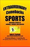 Extraordinary Comebacks SPORTS, John Sarkett, 1478335688