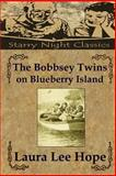 The BobbseyTwins on Blueberry Island, Laura Hope, 1490425683