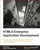 HTML5 Enterprise Application Development, Nehal Shah and Gabriel José Balda Ortíz, 1849685681