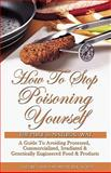 How to Stop Poisoning Yourself the Pure and Natural Way, Nasir / Rose Hakim, 1884855687