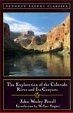The Exploration of the Colorado River and Its Canyons, John Wesley Powell, 0140255699