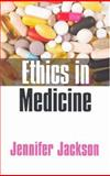 Ethics in Medicine : Virtue, Vice and Medicine, Jackson, Jennifer, 074562569X