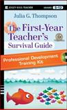 The First-Year Teacher's Survival Guide Professional Development Training Kit, Thompson, Julia G., 1118095693
