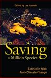 Saving a Million Species : Extinction Risk from Climate Change, , 1597265691
