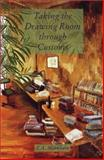 Taking the Drawing Room Through Customs : Selected Short Stories, 1970-2000, Markham, E. A., 1900715694
