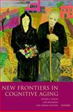 New Frontiers in Cognitive Aging, Nilsson, Lars-Goran, 0198525699