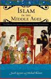 Islam in the Middle Ages, Jacob Lassner and David Reisman, 0275985695