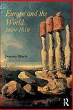 Europe and the World, 1650-1830, Black, Jeremy, 0415255694