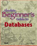 Absolute Beginner's Guide to Databases, John Petersen, 078972569X