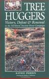 Tree Huggers, Kathie Durbin, 0898865697