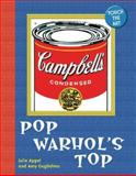 Pop Warhol's Top, Julie Appel and Amy Guglielmo, 1402735693
