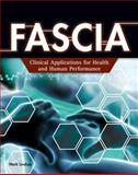Fascia : Clinical Applications for Health and Human Performance, Lindsay, Mark, 1418055697